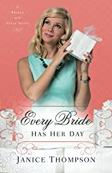 Every Bride Has Her Day: A Novel (Brides with Style) by Janice Thompson (2016-05-17)