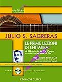 LE PRIME LEZIONI DI CHITARRA - JULIO S. SAGRERAS + CD con 24 lezioni