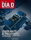 El día D nº 01/03 ¿Quién mató al presidente?