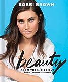 Beauty Gesundheit Beste Deals - Bobbi Brown's Beauty from the Inside Out