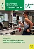 Wettkampf, Training und Leistungsdiagnostik in den Ausdauersportarten (Schriftenreihe für angewandte Trainingswissenschaft 8)