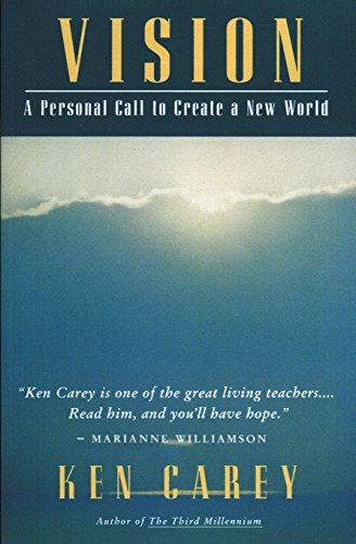 Vision: A Personal Call to Create a New World