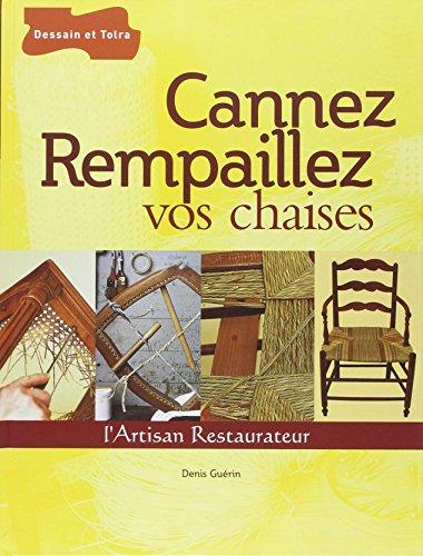 Cannez Rempaillez vos chaises par Denis Guérin