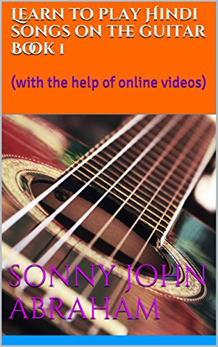 Learn to play Hindi songs on the guitar Book 1: (with the help of online  videos)