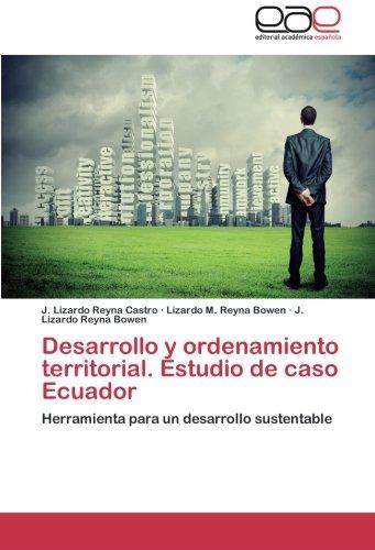 Desarrollo y ordenamiento territorial. Estudio de caso Ecuador por Reyna Castro J. Lizardo