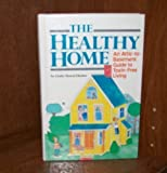 The Healthy Home: An Attic-To-Basement Guide to Toxin-Free Living by Linda Mason Hunter (1989-06-03)