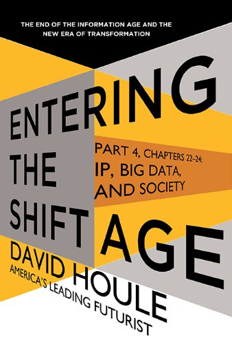 IP, Big Data, and Society (Entering the Shift Age, eBook 10 ...
