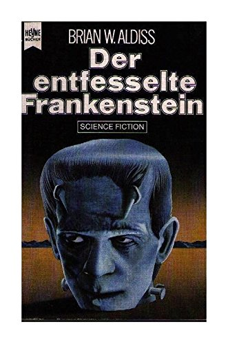 Der entfesselte Frankenstein. Science Fiction Roman.