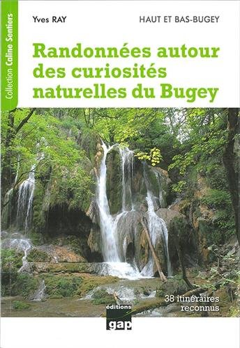 Randos autour des curiosités naturelles du Bugey par Yves Ray
