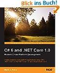 C# 6 and .NET Core 1.0: Modern Cross-...