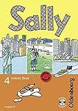 Sally - Ausgabe D für alle Bundesländer außer Nordrhein-Westfalen - Englisch ab Klasse 1 - Bisherige Ausgabe: 4. Schuljahr - Activity Book mit Audio-CD