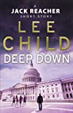 Deep Down (Jack Reacher) by Lee Child