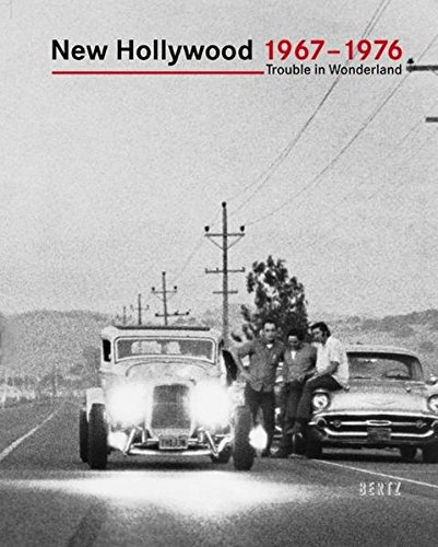 New Hollywood 1967-1976. Trouble in Wonderland