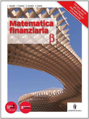 Matematica finanziaria. Per le Scuole superiori. Con espansione online