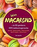 Idées macarons - + de 50 garnitures 100% testées et approuvées - Format Kindle - 9782981771810 - 2,99 €