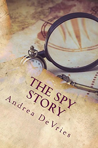 The Spy Story: Volume 1 (Spy Series)