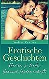 Erotische Geschichten: Neun kurze, erotische Erzählungen zur schönsten Nebensache der Welt