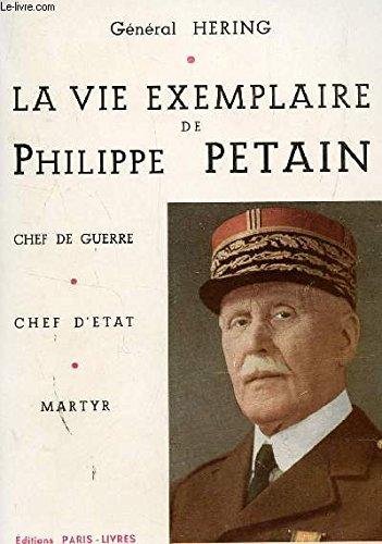 La vie exemplaire de philippe pétain : chef de guerre - chef d'état - martyr in-8° br. 188 pp. 0, 200 kg