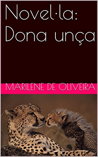 Novel·la: Dona unça (Catalan Edition) por Marilene De Oliveira
