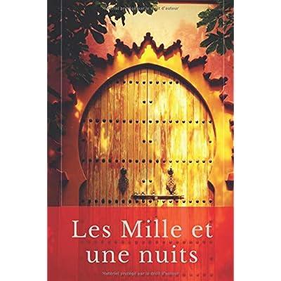 Les Mille et une nuits (Tome premier - texte intégral): Les contes orientaux de Shéhérazade traduits par Antoine Galland