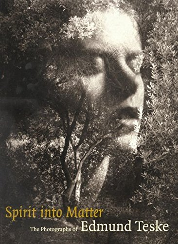 [(Spirit into Matter : The Photographs of Edmund Teske)] [By (author) Julian Cox] published on (July, 2004)