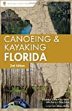 Canoeing and Kayaking Florida (Canoe and Kayak Series) by Johnny Molloy (2007-11-11)