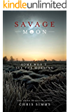 Savage Moon: Some won't see the morning (DI Spicer Book 3) (English Edition)