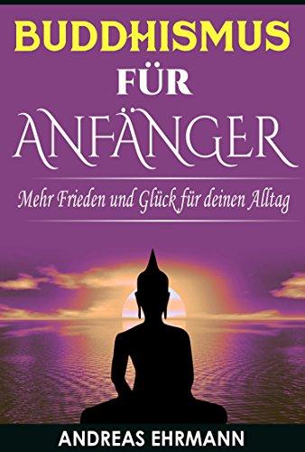 Bereich Pfad (Buddhismus für Anfänger: Mehr Frieden und Glück für deinen Alltag (Buddhismus lernen, Buddhismus für Anfänger, Meditation lernen))