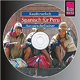 Reise Know-How Kauderwelsch AusspracheTrainer Spanisch für Peru (Audio-CD): Kauderwelsch-CD