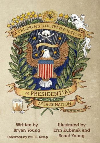 A Children's Illustrated History of Presidential Assassination