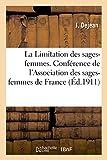 Telecharger Livres La Limitation des sages femmes conference faite a l assemblee generale de l Association des sages femmes de France (PDF,EPUB,MOBI) gratuits en Francaise