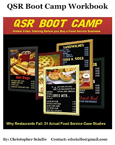 QSR  Boot Camp WorkBook: Why Restaurants Fail: 21 Actual Food Service Case Studies (Christopher Sciullo Boot Camp Series Book 1) (English Edition)