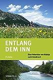 Entlang dem Inn: Eine Veloreise von Maloja nach Innsbruck