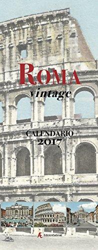 Calendario 2017 Roma vintage. Ediz. italiana e inglese