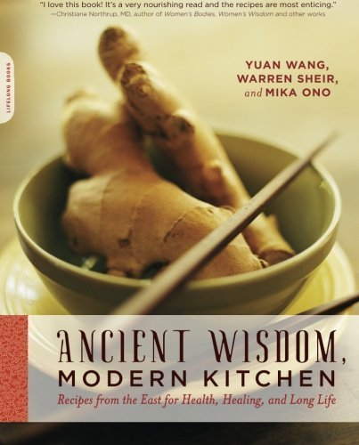 Ancient Wisdom, Modern Kitchen: Recipes from the East for Health, Healing, and Long Life by Yuan Wang (2010-03-09)