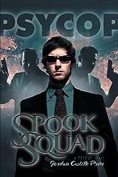 Spook Squad: A Psycop Novel by Jordan Castillo Price (2013-08-30)