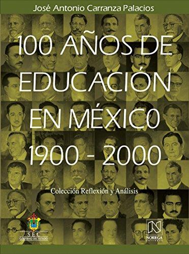 100 anos de educacion en Mexico/100 Years of Education in Mexico por Jose Antonio Carranza