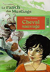 Le ranch des mustangs : Cheval sauvage