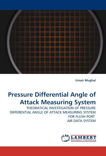 Pressure Differential Angle of Attack Measuring System: THEORATICAL INVESTIGATION OF PRESSURE DIFFERENTIAL ANGLE OF ATTACK MEASURING SYSTEM FOR FLUSH PORT  AIR DATA SYSTEM