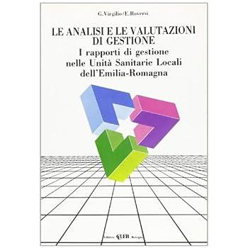 Le Analisi E Le Valutazioni Di Gestione. I Rapporti Di Gestione Nelle Unità Sanitarie Locali Dell'emilia Romagna