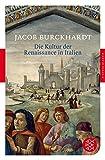 Fischer Klassik: Die Kultur der Renaissance in Italien: Ein Versuch - Jacob Burckhardt