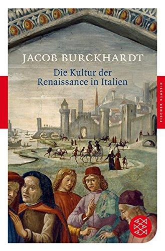 Die Kultur der Renaissance in Italien: Ein Versuch (Fischer Klassik, Band 90229)