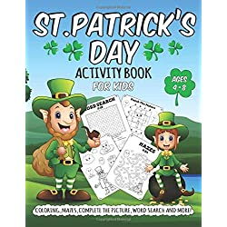 St. Patrick's Day Activity Book for Kids Ages 4-8: A Fun and Educational 120 Pages Children's Workbook Game For Learning, St Pattys Day Coloring, Mazes, Word Search Books for Toddlers & Preschoolers