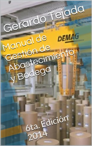 Manual de Gestión de Abastecimiento y Bodega: 6ta. Edición 2014