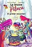 La  Bruixa Piluca: El primer encanteri (La Bruixa Piluca Book 1) (Catalan Edition)