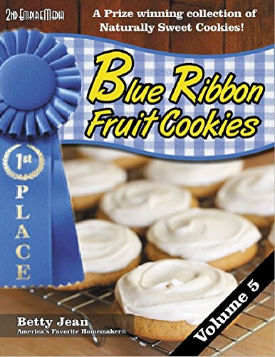BLUE RIBBON WINNING Fruit Cookie Recipes - Volume 5 An amazing collection of fruit snacks and healthy snack recipes featuring healthy recipes for kids ... Ribbon Magazine Book 14) (English Edition)