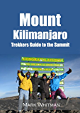 Mount Kilimanjaro: Trekkers Guide to the Summit (English Edition)