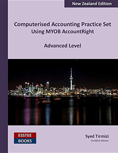 computerised-accounting-practice-set-using-myob-accountright-advanced-level-new-zealand-edition