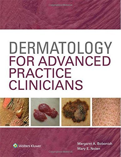 Dermatology for Advanced Practice Clinicians 1st Edition by Bobonich, Margaret, Nolen, Mary (2014) Hardcover
