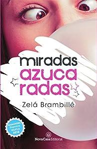 Miradas azucaradas par Zelá Brambillé